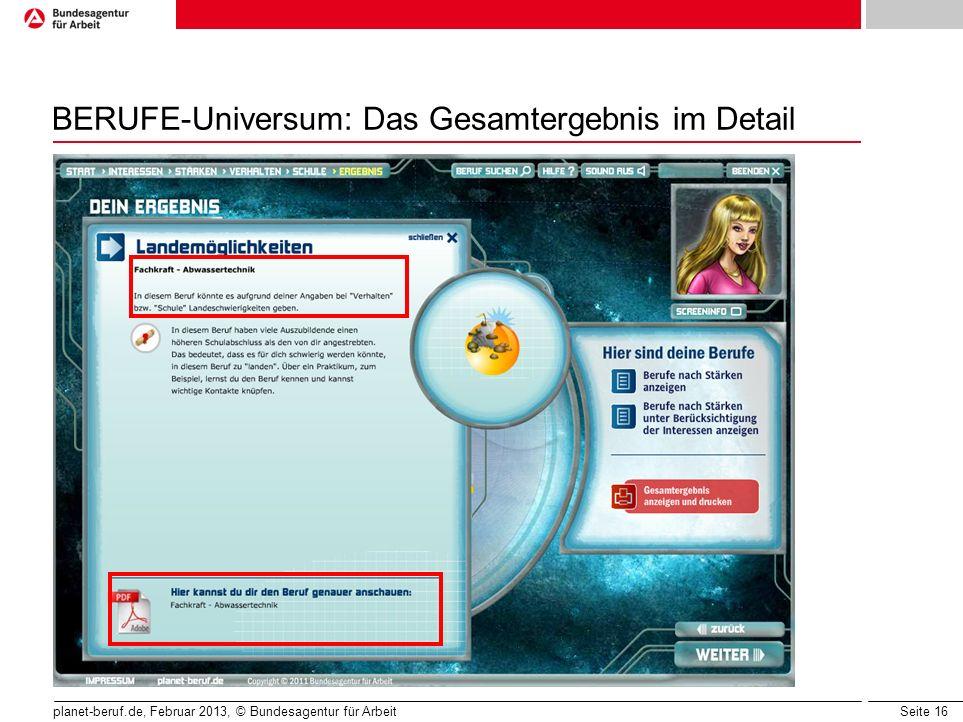 Seite 16 planet-beruf.de, Februar 2013, © Bundesagentur für Arbeit BERUFE-Universum: Das Gesamtergebnis im Detail