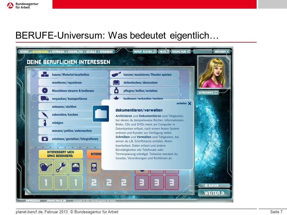 Seite 7 planet-beruf.de, Februar 2013, © Bundesagentur für Arbeit BERUFE-Universum: Was bedeutet eigentlich…