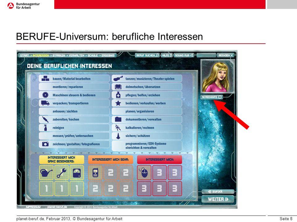 Seite 8 planet-beruf.de, Februar 2013, © Bundesagentur für Arbeit BERUFE-Universum: berufliche Interessen
