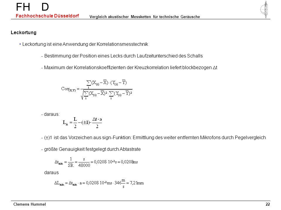 Clemens Hummel FH D Fachhochschule Düsseldorf Vergleich akustischer Messketten für technische Geräusche 22 Leckortung - Maximum der Korrelationskoeffi