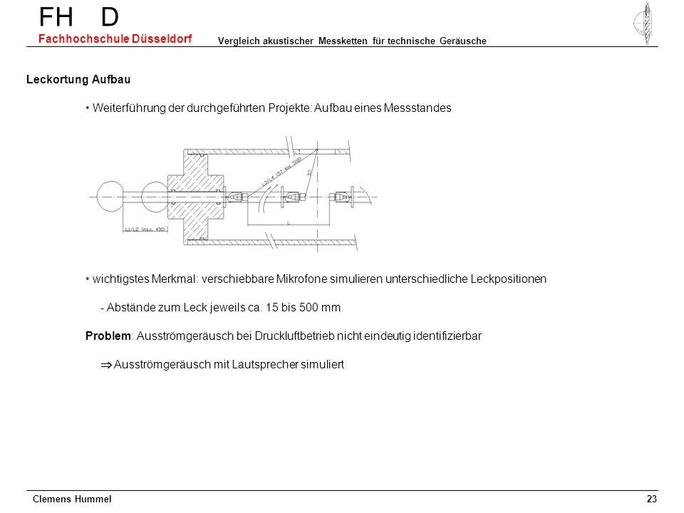 Clemens Hummel FH D Fachhochschule Düsseldorf Vergleich akustischer Messketten für technische Geräusche 23 Leckortung Aufbau Weiterführung der durchge