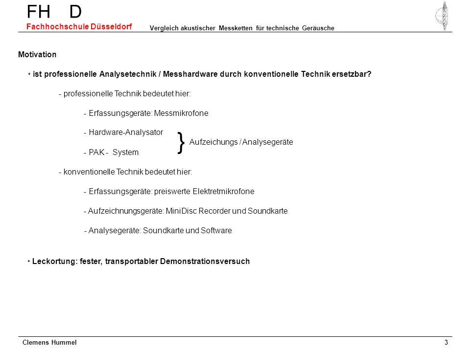 Clemens Hummel FH D Fachhochschule Düsseldorf Vergleich akustischer Messketten für technische Geräusche 3 ist professionelle Analysetechnik / Messhard