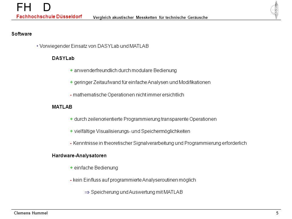 Clemens Hummel FH D Fachhochschule Düsseldorf Vergleich akustischer Messketten für technische Geräusche 5 Software + anwenderfreundlich durch modulare