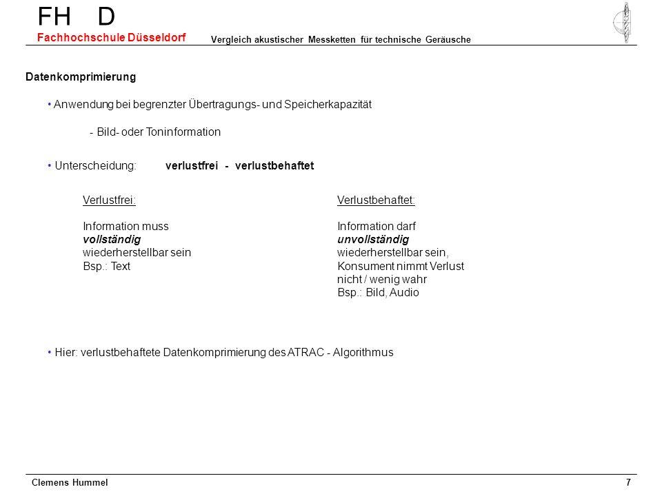Clemens Hummel FH D Fachhochschule Düsseldorf Vergleich akustischer Messketten für technische Geräusche 7 Hier: verlustbehaftete Datenkomprimierung de