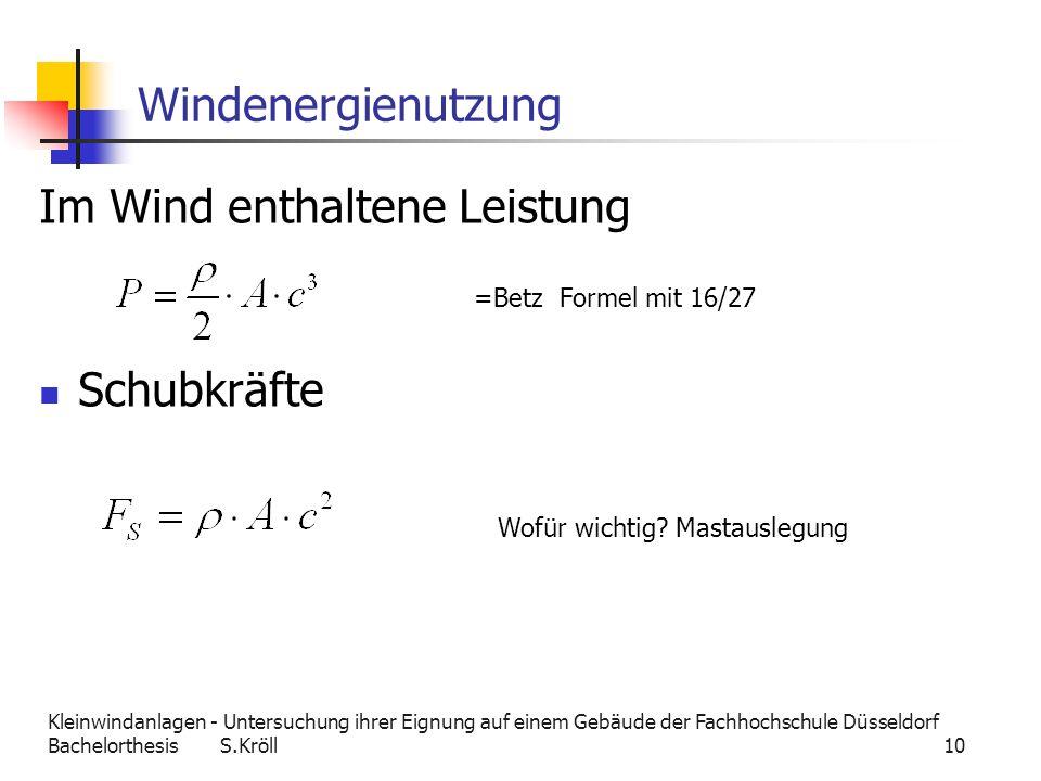 Kleinwindanlagen - Untersuchung ihrer Eignung auf einem Gebäude der Fachhochschule Düsseldorf Bachelorthesis S.Kröll 10 Windenergienutzung Im Wind ent