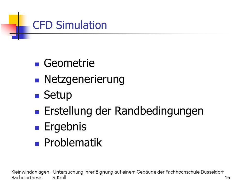 Kleinwindanlagen - Untersuchung ihrer Eignung auf einem Gebäude der Fachhochschule Düsseldorf Bachelorthesis S.Kröll 16 CFD Simulation Geometrie Netzg