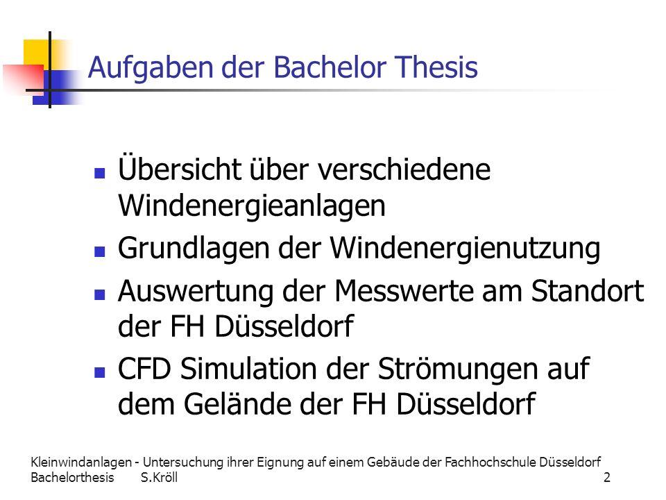 Kleinwindanlagen - Untersuchung ihrer Eignung auf einem Gebäude der Fachhochschule Düsseldorf Bachelorthesis S.Kröll 13 Häufigkeitsverteilung Häufigkeitsverteilung gibt die Anzahl der einzelnen Geschwindigkeiten wieder (5 Minutenmittelwerte, ca.50000 Werte, für das Jahr 2010/11) mittlere Jahresgeschwindigkeit von 2,3 m/s