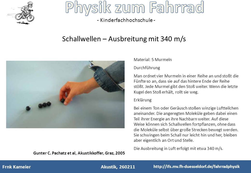 - Kinderfachhochschule - Frnk KameierAkustik, 260211 http://ifs.mv.fh-duesseldorf.de/fahrradphysik Gunter C.