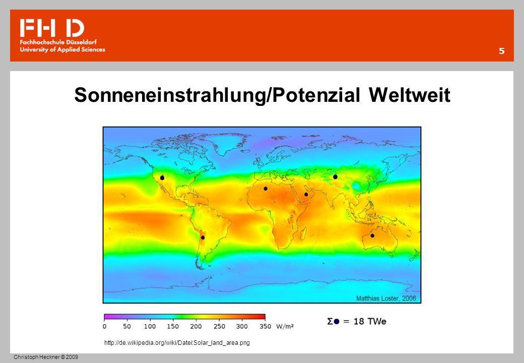 Sonneneinstrahlung/Potenzial Weltweit 5 http://de.wikipedia.org/wiki/Datei:Solar_land_area.png Christoph Heckner © 2009