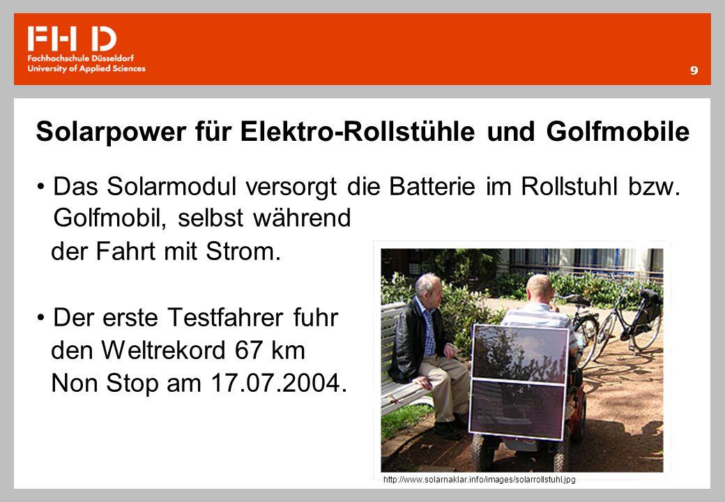 Solarpower für Elektro-Rollstühle und Golfmobile Das Solarmodul versorgt die Batterie im Rollstuhl bzw. Golfmobil, selbst während der Fahrt mit Strom.
