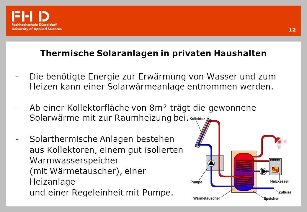 Thermische Solaranlagen in privaten Haushalten -Die benötigte Energie zur Erwärmung von Wasser und zum Heizen kann einer Solarwärmeanlage entnommen we