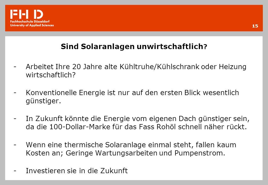 Sind Solaranlagen unwirtschaftlich ? -Arbeitet Ihre 20 Jahre alte Kühltruhe/Kühlschrank oder Heizung wirtschaftlich? -Konventionelle Energie ist nur a