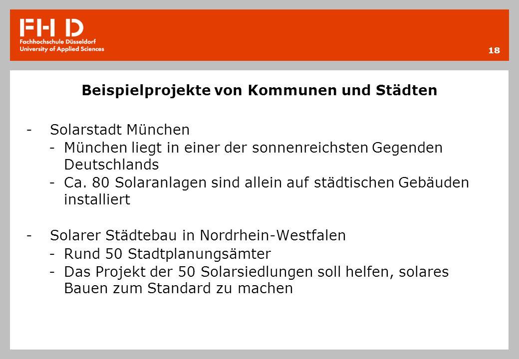 Beispielprojekte von Kommunen und Städten -Solarstadt München -München liegt in einer der sonnenreichsten Gegenden Deutschlands -Ca. 80 Solaranlagen s