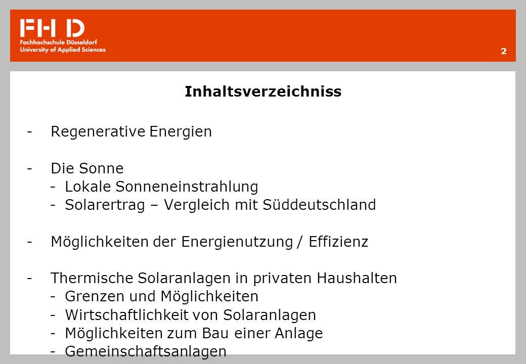 Inhaltsverzeichniss -Regenerative Energien -Die Sonne -Lokale Sonneneinstrahlung -Solarertrag – Vergleich mit Süddeutschland -Möglichkeiten der Energi