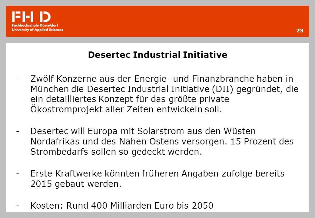 Desertec Industrial Initiative -Zwölf Konzerne aus der Energie- und Finanzbranche haben in München die Desertec Industrial Initiative (DII) gegründet,