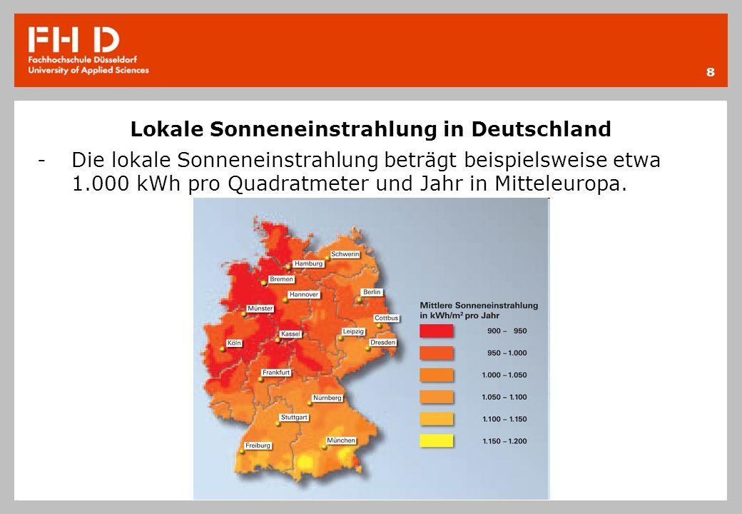 Lokale Sonneneinstrahlung in Deutschland -Die lokale Sonneneinstrahlung beträgt beispielsweise etwa 1.000 kWh pro Quadratmeter und Jahr in Mitteleurop
