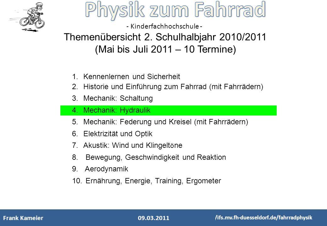 - Kinderfachhochschule - Frank Kameier http://ifs.mv.fh-duesseldorf.de/fahrradphysik 28.02.2011 Bremsen