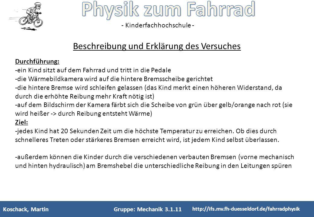 - Kinderfachhochschule - Koschack, MartinGruppe: Mechanik 16.5.11 http://ifs.mv.fh-duesseldorf.de/fahrradphysik Was ist Reibung.