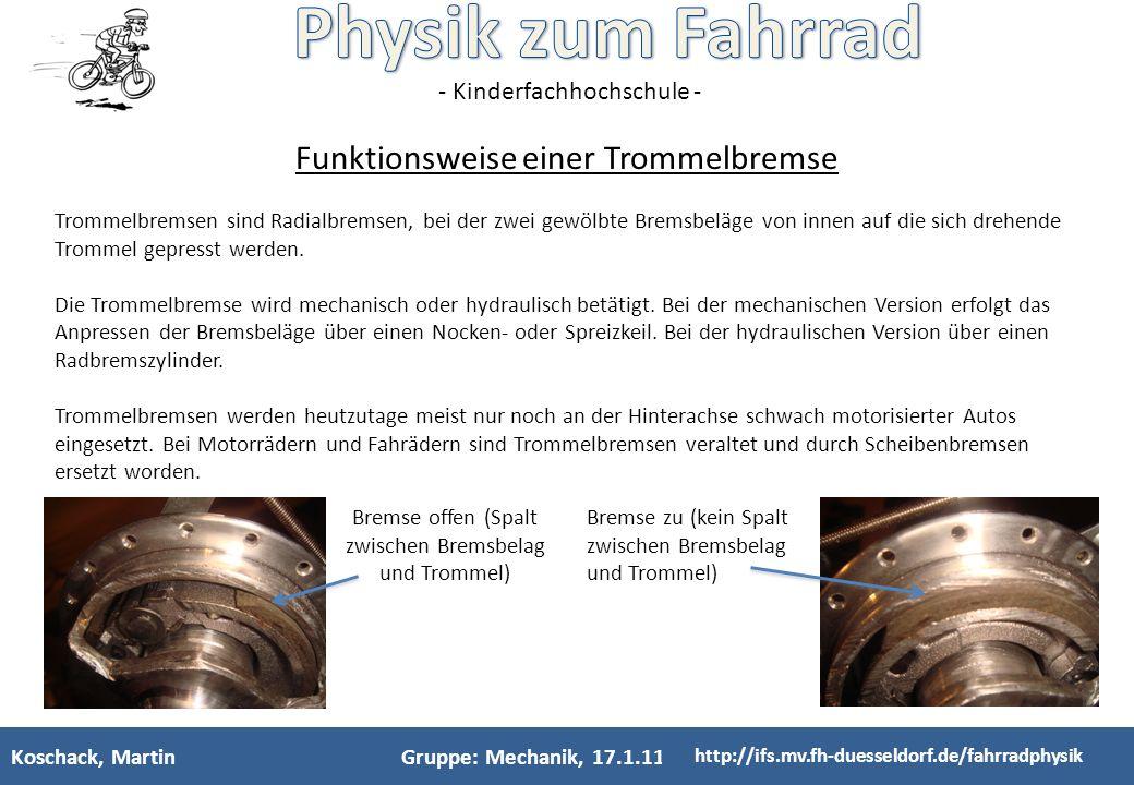 - Kinderfachhochschule - Koschack, MartinGruppe: Mechanik, 20.1.11 http://ifs.mv.fh-duesseldorf.de/fahrradphysik Fading: Als Fading bezeichnet man das Nachlassen der Bremswirkung, die durch Reibungswärme entsteht.