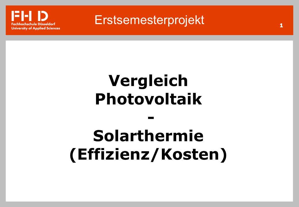 Erstsemesterprojekt 1 Vergleich Photovoltaik - Solarthermie (Effizienz/Kosten)