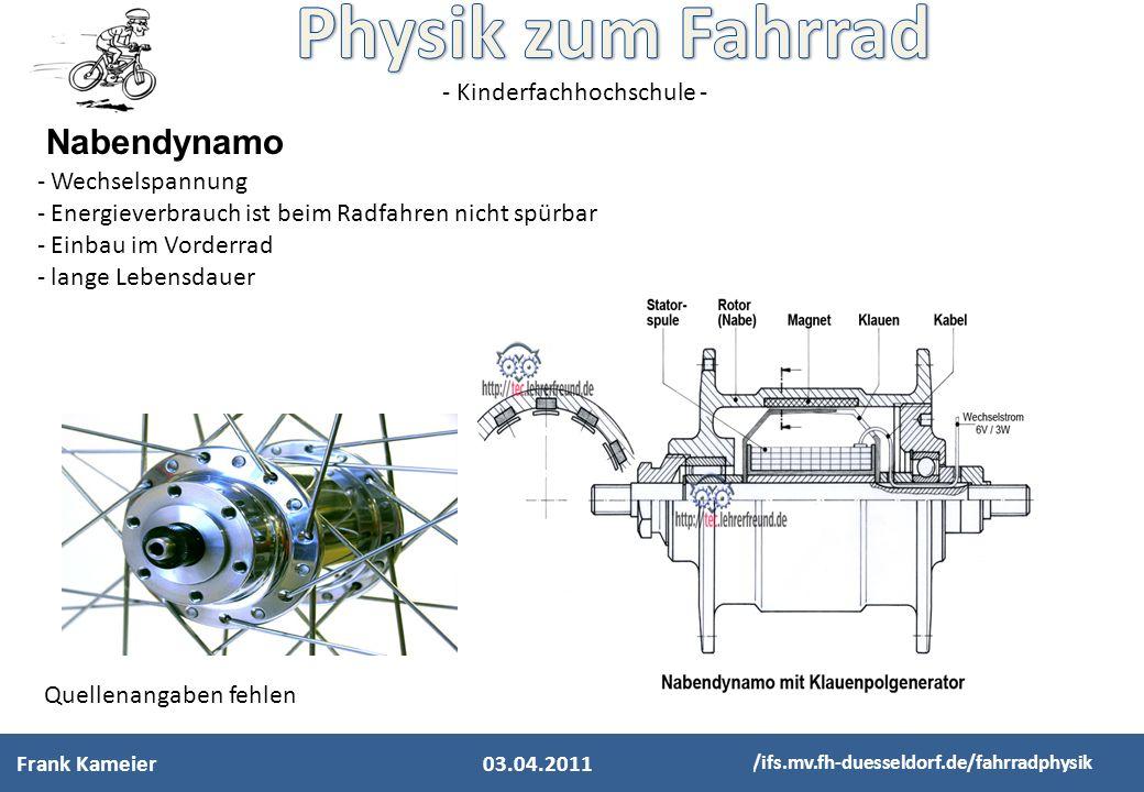 - Kinderfachhochschule - http://ifs.mv.fh-duesseldorf.de/fahrradphysik - Wechselspannung - Energieverbrauch ist beim Radfahren nicht spürbar - Einbau