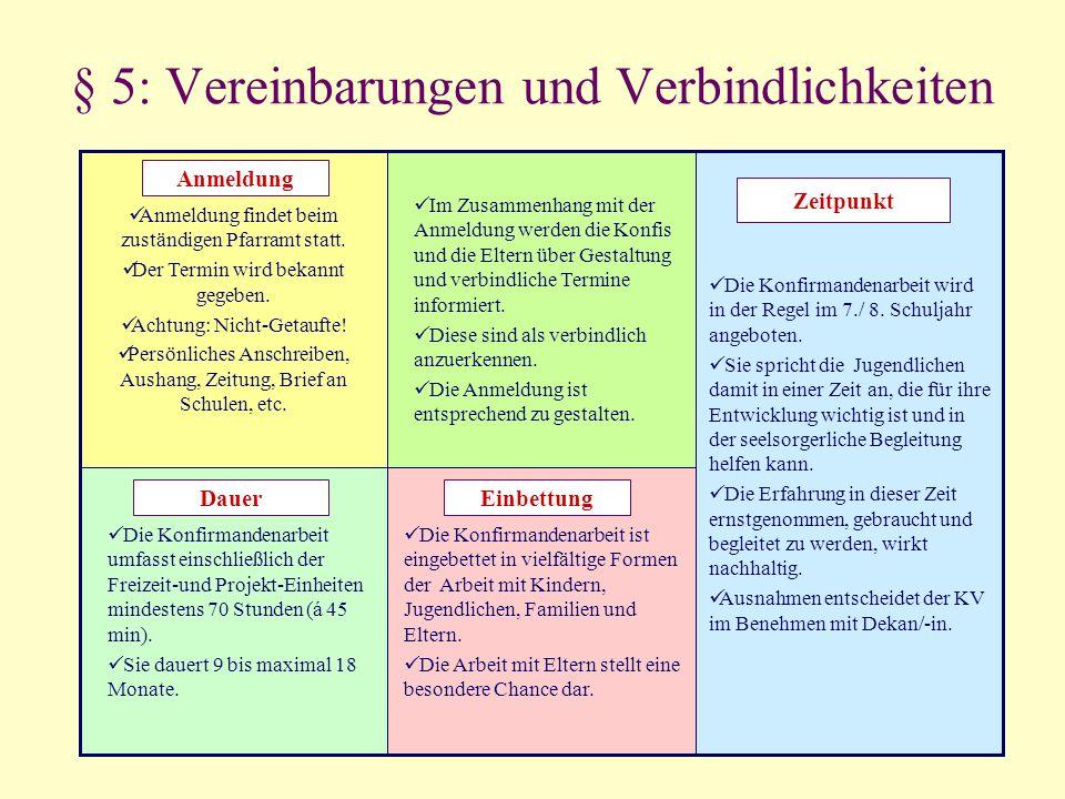 § 5: Vereinbarungen und Verbindlichkeiten Die Konfirmandenarbeit ist eingebettet in vielfältige Formen der Arbeit mit Kindern, Jugendlichen, Familien