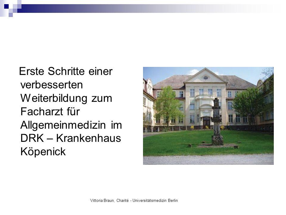 Vittoria Braun, Charité - Universitätsmedizin Berlin Voraussetzung 1992 Installierung eines Aus-, Weiter- und Fortbildungszentrums unter dem Dach einer großen Allgemeinpraxis
