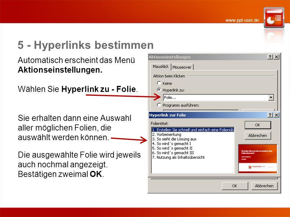 www.ppt-user.de 5 - Hyperlinks bestimmen Automatisch erscheint das Menü Aktionseinstellungen.