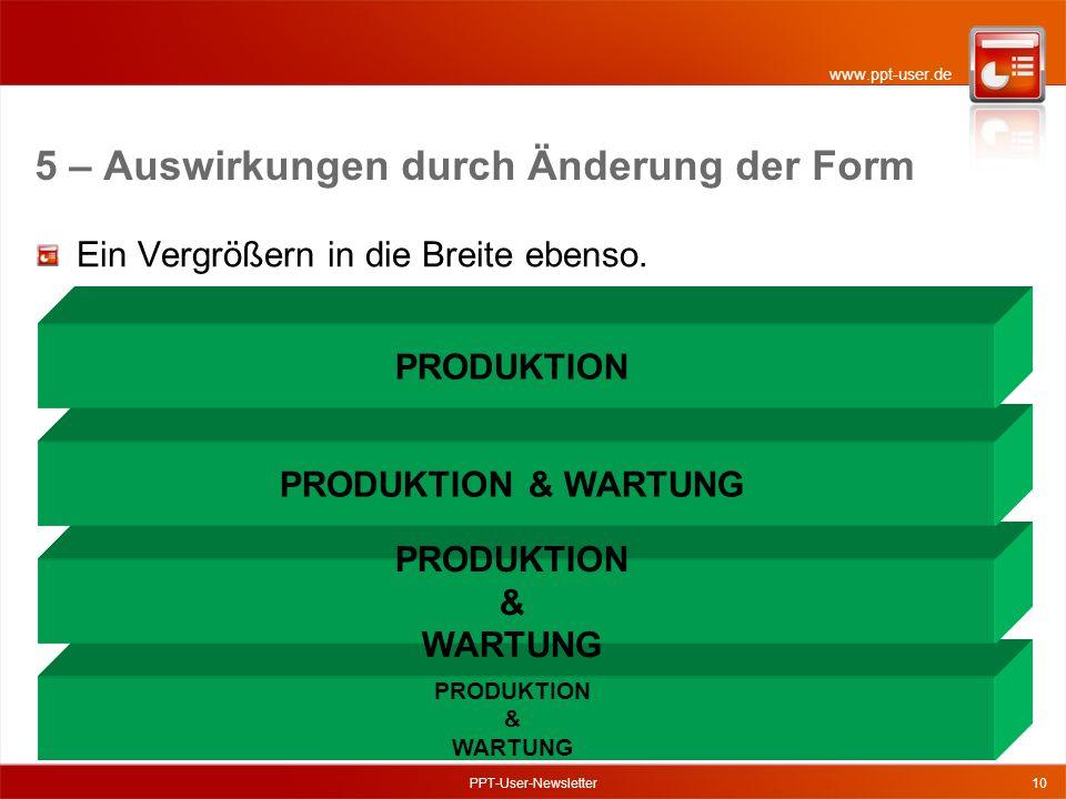 www.ppt-user.de PPT-User-Newsletter10 Ein Vergrößern in die Breite ebenso.