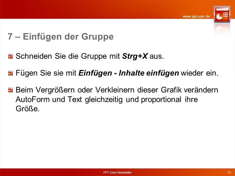 www.ppt-user.de 7 – Einfügen der Gruppe Schneiden Sie die Gruppe mit Strg+X aus.