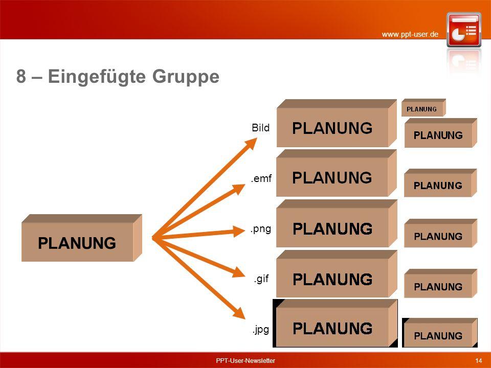 www.ppt-user.de 8 – Eingefügte Gruppe PPT-User-Newsletter14 PLANUNG Bild.emf.png.gif.jpg