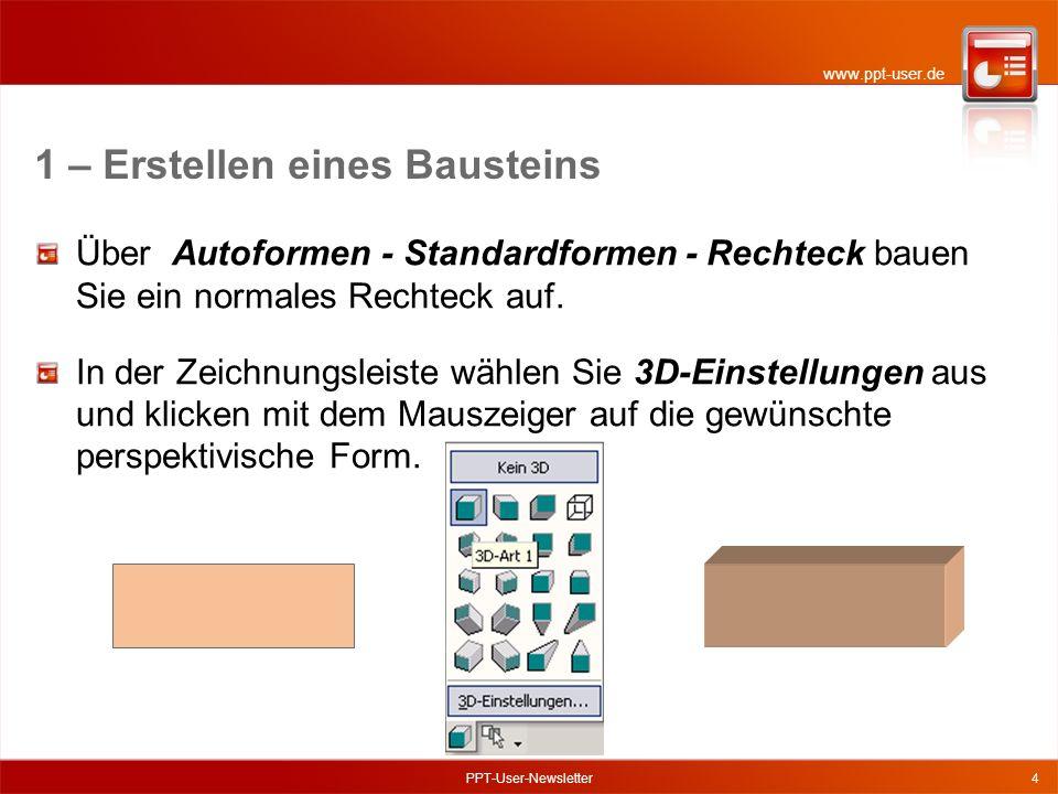 www.ppt-user.de PPT-User-Newsletter4 Über Autoformen - Standardformen - Rechteck bauen Sie ein normales Rechteck auf.