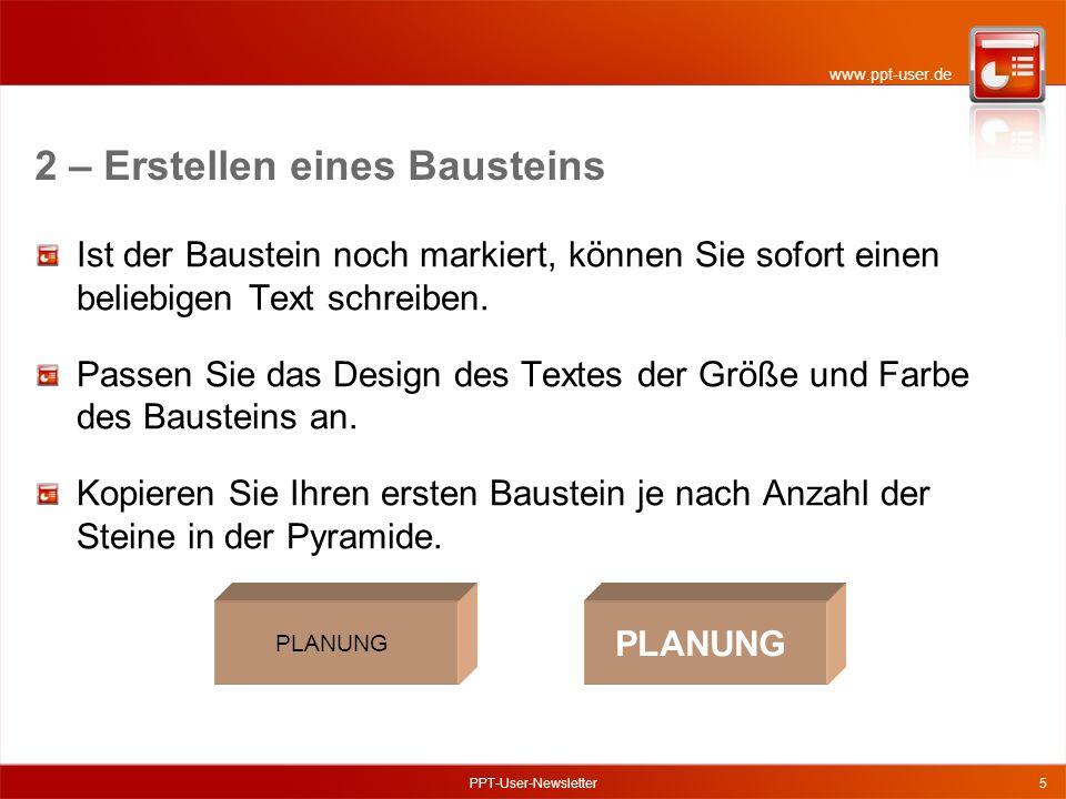 www.ppt-user.de PPT-User-Newsletter5 Ist der Baustein noch markiert, können Sie sofort einen beliebigen Text schreiben.