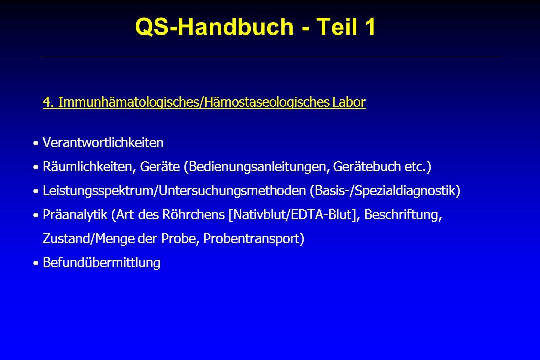 QS-Handbuch - Teil 1 4. Immunhämatologisches/Hämostaseologisches Labor Verantwortlichkeiten Räumlichkeiten, Geräte (Bedienungsanleitungen, Gerätebuch