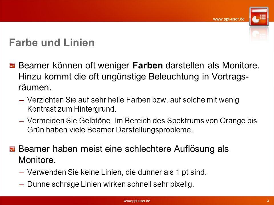 www.ppt-user.de 4 Farbe und Linien Beamer können oft weniger Farben darstellen als Monitore.