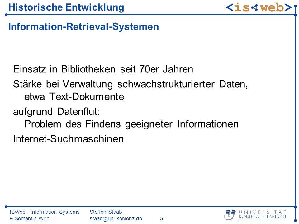 ISWeb - Information Systems & Semantic Web Steffen Staab staab@uni-koblenz.de36 Nachteile des Boole schen Modells (2) Boole sche Junktoren schwierige Anwendung Boole scher Junktoren Verwechslung mit und, oder und nicht Impliziter weiterer Gegensatz: IR wird stärker von Laien benutzt als SQL