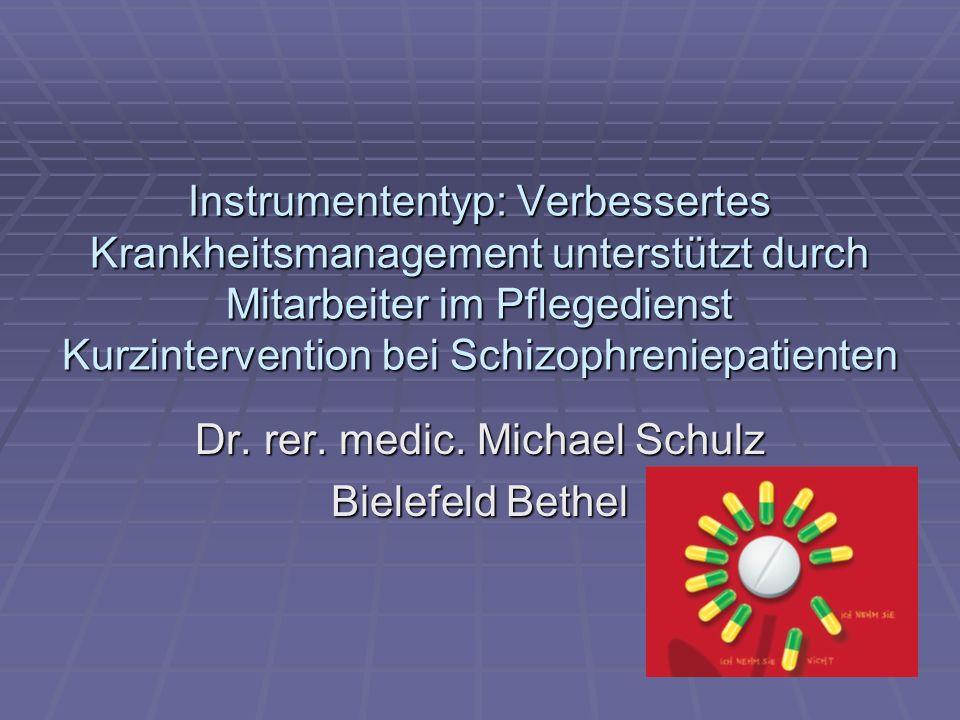 Instrumententyp: Verbessertes Krankheitsmanagement unterstützt durch Mitarbeiter im Pflegedienst Kurzintervention bei Schizophreniepatienten Dr.