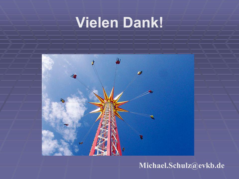 Michael.Schulz@evkb.de Vielen Dank!