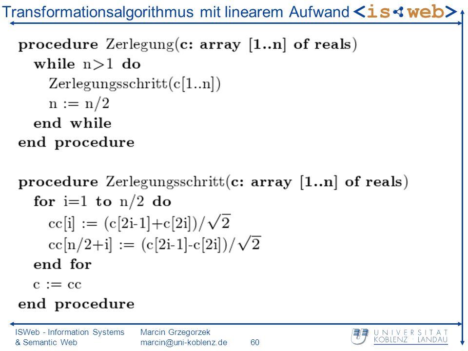 ISWeb - Information Systems & Semantic Web Marcin Grzegorzek marcin@uni-koblenz.de60 Transformationsalgorithmus mit linearem Aufwand