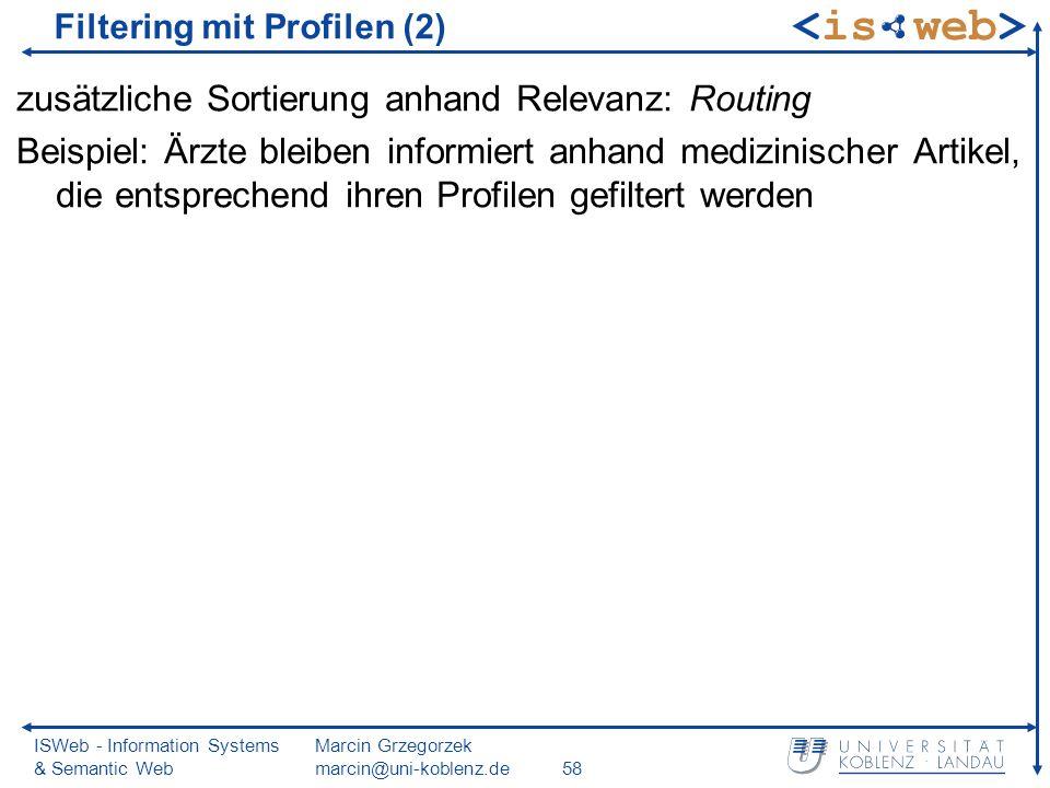 ISWeb - Information Systems & Semantic Web Marcin Grzegorzek marcin@uni-koblenz.de58 zusätzliche Sortierung anhand Relevanz: Routing Beispiel: Ärzte b
