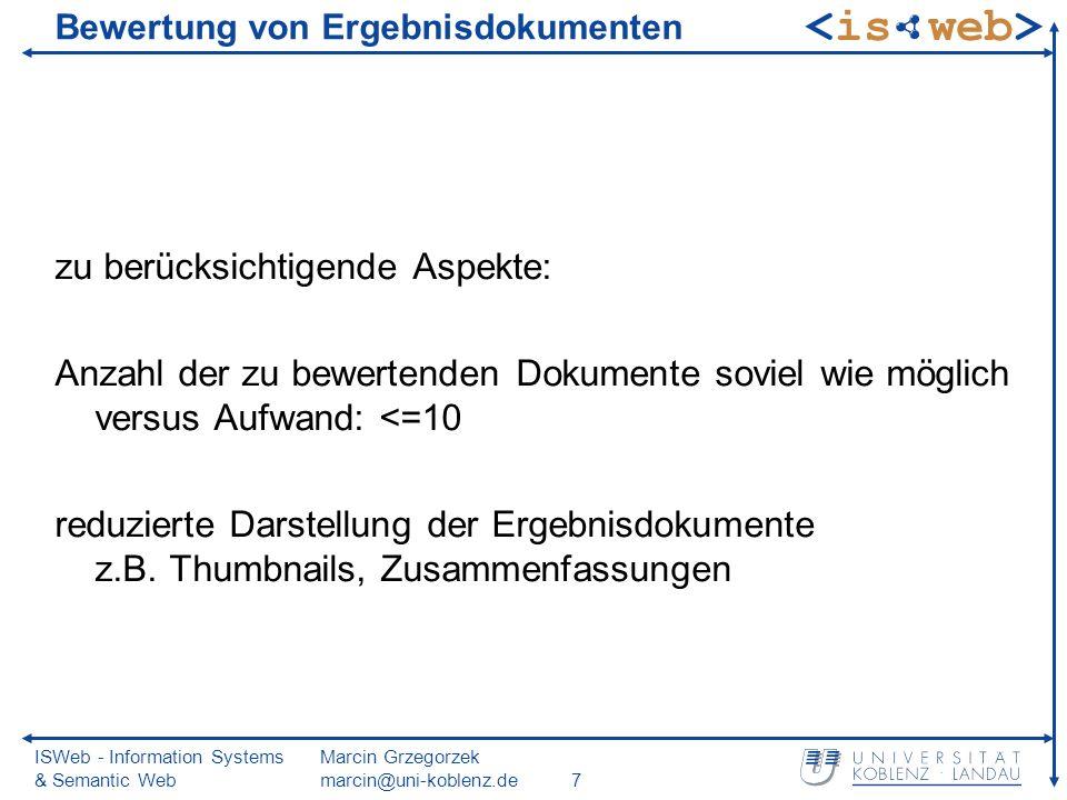 ISWeb - Information Systems & Semantic Web Marcin Grzegorzek marcin@uni-koblenz.de7 Bewertung von Ergebnisdokumenten zu berücksichtigende Aspekte: Anz