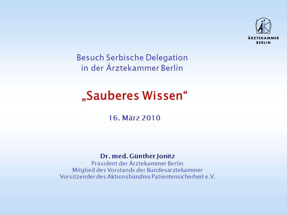 Dr. med. Günther Jonitz Präsident der Ärztekammer Berlin Mitglied des Vorstands der Bundesärztekammer Vorsitzender des Aktionsbündnis Patientensicherh