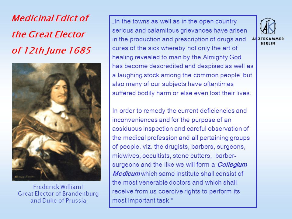 Frederick William I Great Elector of Brandenburg and Duke of Prussia Medicinal Edict of the Great Elector of 12th June 1685 In the towns as well as in