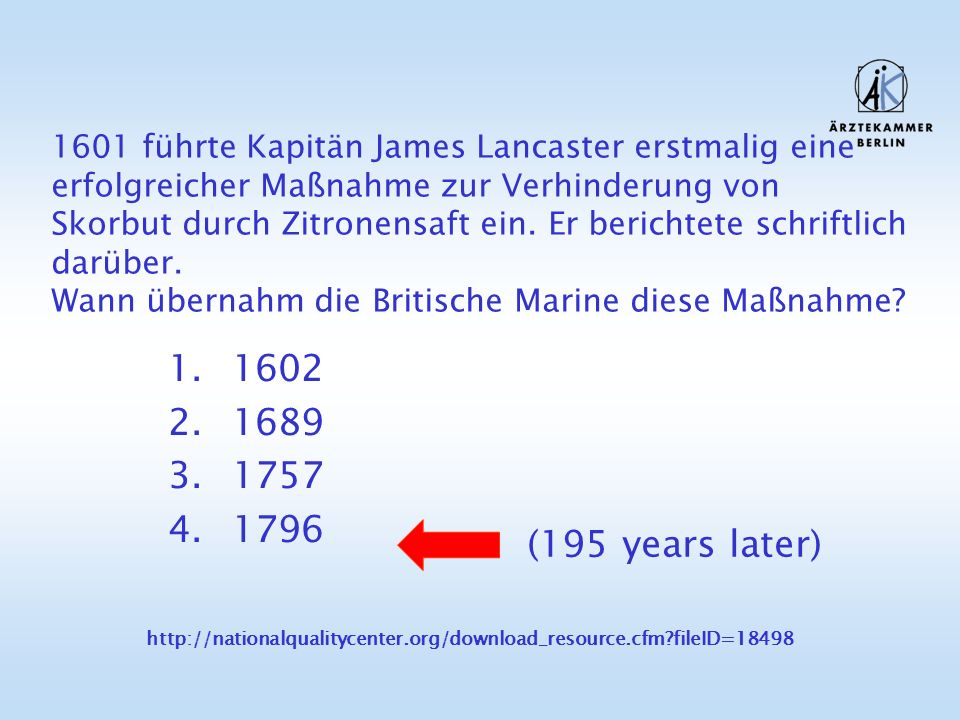 1601 führte Kapitän James Lancaster erstmalig eine erfolgreicher Maßnahme zur Verhinderung von Skorbut durch Zitronensaft ein. Er berichtete schriftli