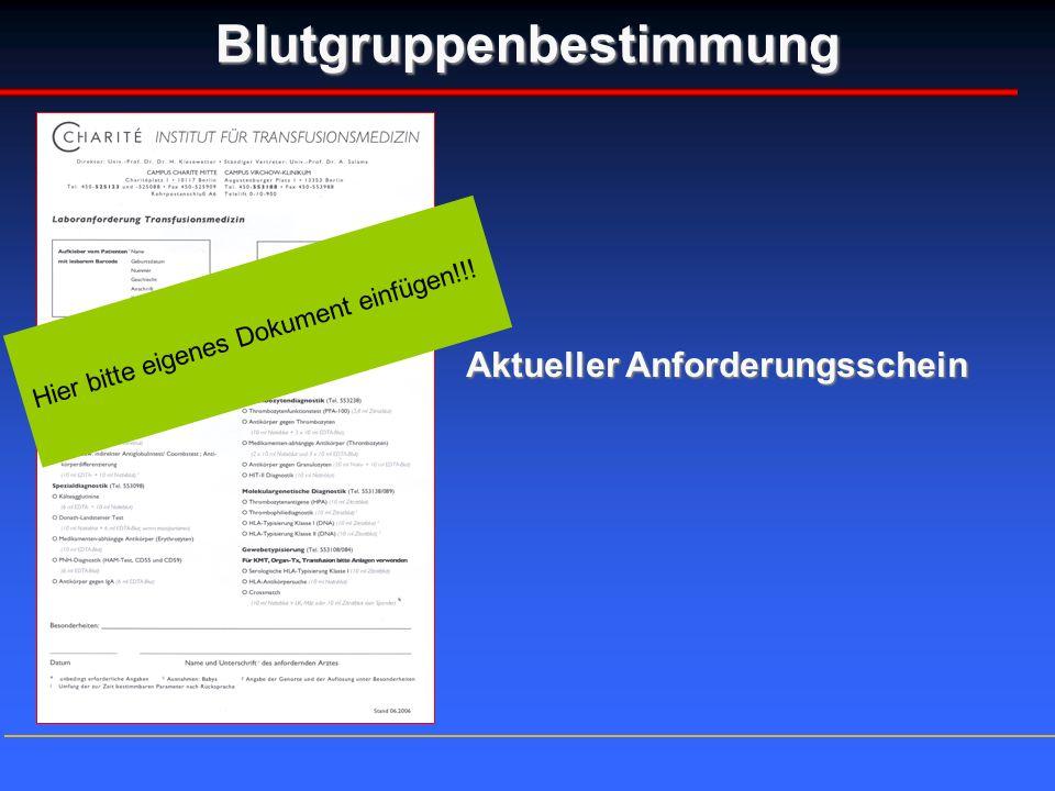 Blutgruppenbestimmung Aktueller Anforderungsschein Hier bitte eigenes Dokument einfügen!!!