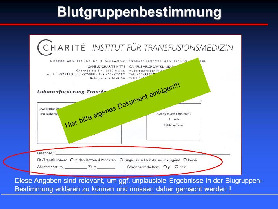 Blutgruppenbestimmung Diese Angaben sind relevant, um ggf. unplausible Ergebnisse in der Blugruppen- Bestimmung erklären zu können und müssen daher ge