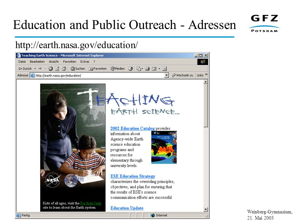 Weinberg-Gymnasium, 21. Mai 2003 Education and Public Outreach - Adressen http://earth.nasa.gov/education/