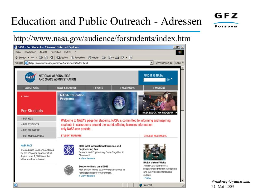 Weinberg-Gymnasium, 21. Mai 2003 Education and Public Outreach - Adressen http://www.nasa.gov/audience/forstudents/index.htm