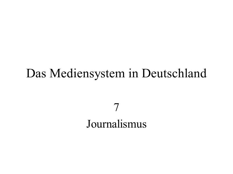 Das Mediensystem in Deutschland 7 Journalismus