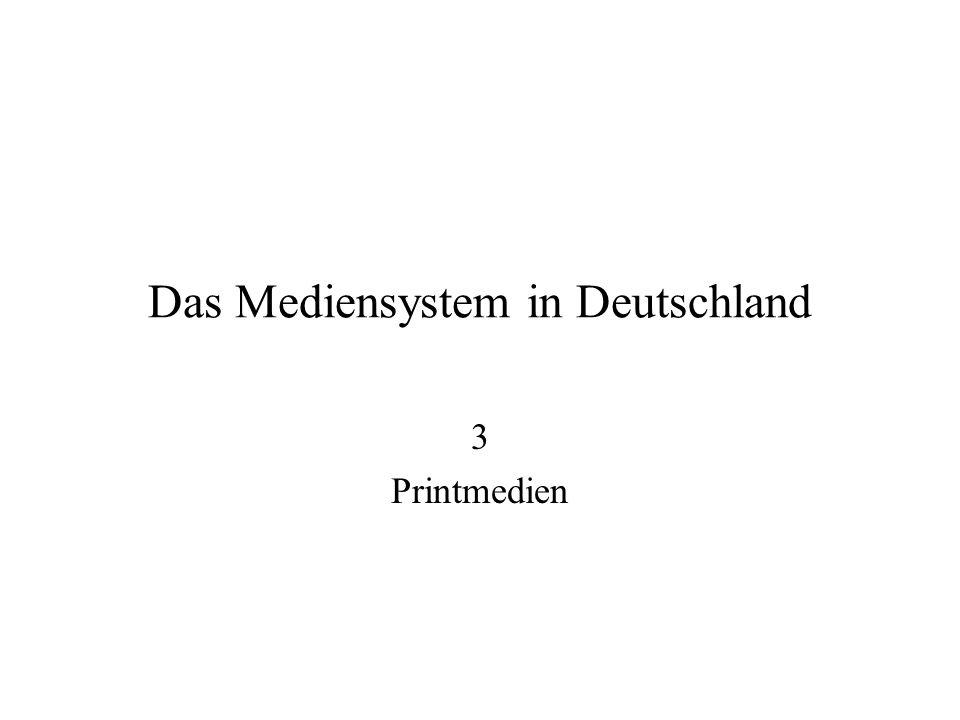 Das Mediensystem in Deutschland 3 Printmedien